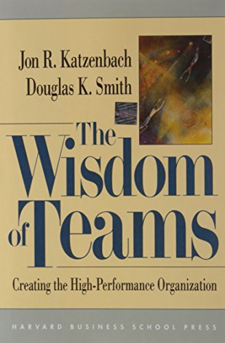 9780875843674: The Wisdom of Teams: Creating the High Performance Organization