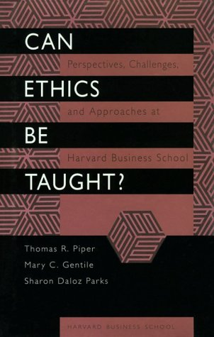 Can Ethics Be Taught?: Perspectives, Challenges, and: Thomas R. Piper,
