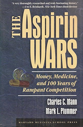 9780875844015: The Aspirin Wars: Money, Medicine and 100 Years of Rampant Competition