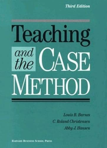 9780875844039: Teaching and the Case Method: Text, Cases, and Readings