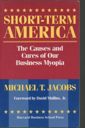 9780875844091: Short-Term America: The Causes and Cures of Our Business Myopia
