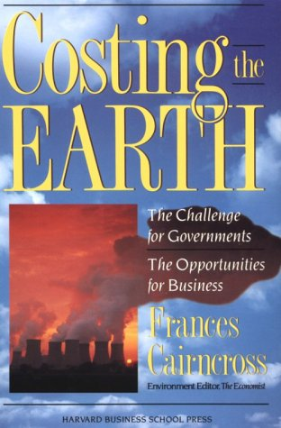 9780875844107: Costing the Earth: The Challenge for Governments, the Opportunities for Business