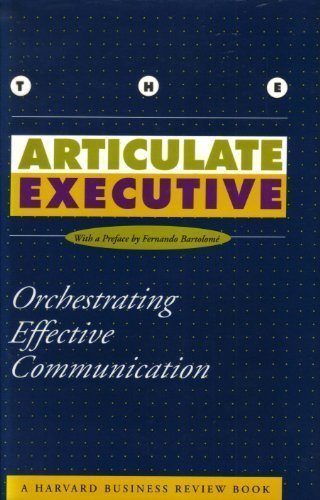 9780875844336: The Articulate Executive: Orchestrating Effective Communication (The Harvard Business Review Book Series)