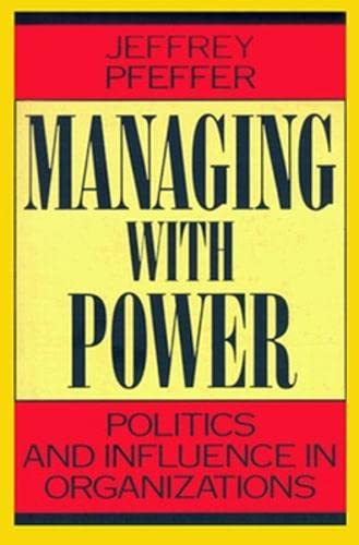 9780875844404: Managing With Power: Politics and Influence in Organizations