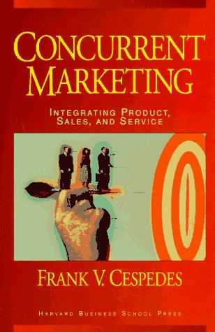 9780875844442: Concurrent Marketing: Integrating Product, Sales, and Service