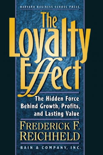 9780875844480: The Loyalty Effect: The Hidden Force Behind Growth, Profits, and Lasting Value