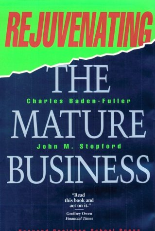 9780875844763: Rejuvenating the Mature Business: The Competitive Challenge