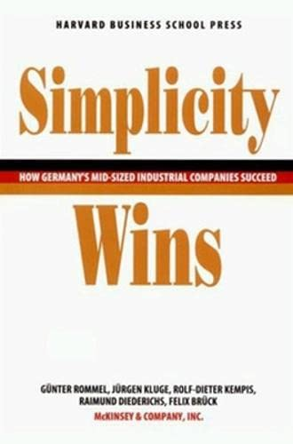 9780875845043: Simplicity Wins: How Germany's Mid-Sized Industrial Companies Succeed
