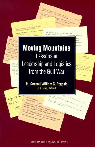 9780875845081: Moving Mountains: Lessons in Leadership and Logistics from the Gulf War