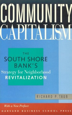 Community Capitalism: The South Shore Bank's Strategy for Neighborhood Revitalization (0875845533) by Richard P. Taub