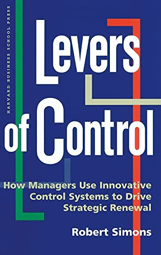 9780875845593: Levers of Control: How Managers Use Innovative Control Systems to Drive Strategic Renewal: How Managers Use Control Systems to Drive Strategic Renewal