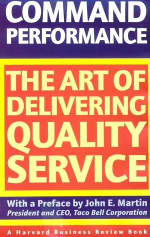 9780875845623: Command Performance: The Art of Delivering Quality Service (Harvard Business Review Book)