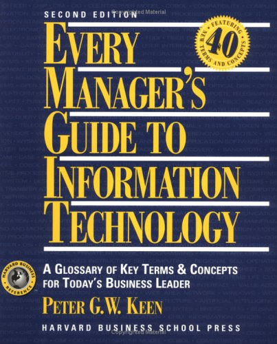 9780875845715: Every Manager's Guide to Information Technology: A Glossary of Key Terms and Concepts for Today's Business Leader