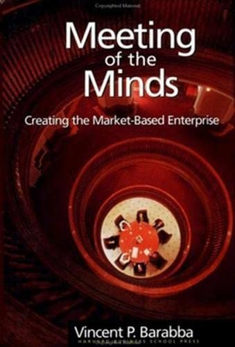 9780875845777: Meeting of the Minds: Creating the Market-Based Enterprise