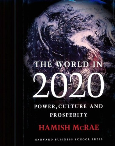 9780875846040: The World in 2020: Power, Culture and Prosperity