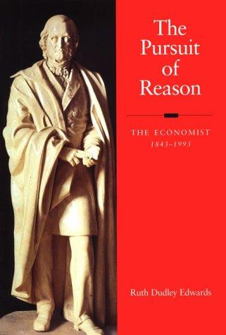 9780875846088: The Pursuit of Reason: The Economist 1843-1993