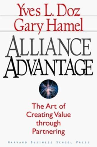 9780875846163: Alliance Advantage: The Art of Creating Value Through Partnering