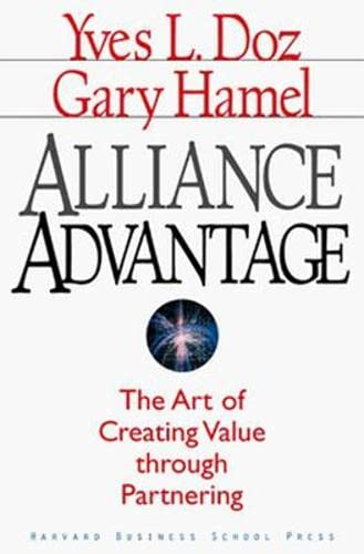 9780875846163: Alliance Advantage: The Art of Creating Value Through Partnering