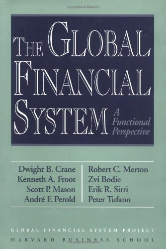 9780875846224: The Global Financial System: A Functional Perspective