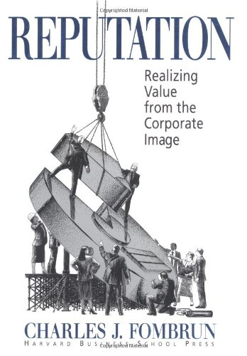 Reputation: Realizing Value from the Corporate Image (0875846335) by Charles J. Fombrun