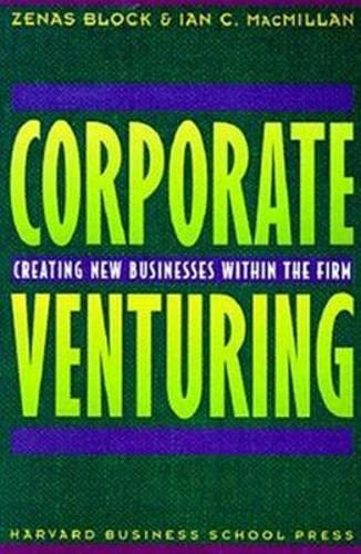 9780875846415: Corporate Venturing: Creating New Businesses Within the Firm