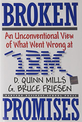 9780875846545: Broken Promises: An Unconventional View of What Went Wrong at IBM