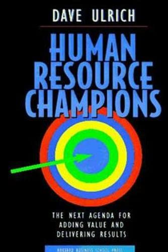 9780875847191: Human Resource Champions: The Next Agenda for Adding Value and Delivering Results