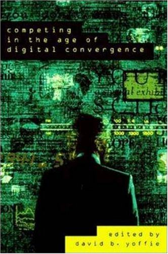 9780875847269: Competing in the Age of Digital Convergence