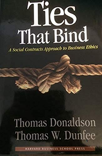 9780875847276: Ties That Bind: A Social Contracts Approach to Business Ethics