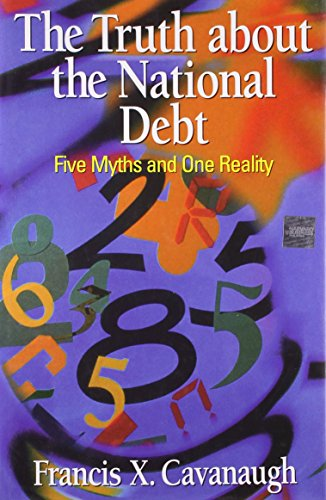 9780875847344: The Truth About the National Debt: Five Myths and One Reality