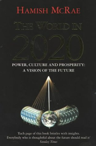 9780875847382: The World in 2020: Power, Culture and Prosperity