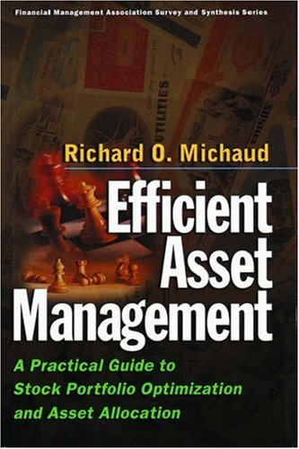 9780875847436: Efficient Asset Management:: A Practical Guide to Stock Portfolio Optimization and Asset Allocation (Financial Management Association Survey and Synthesis)