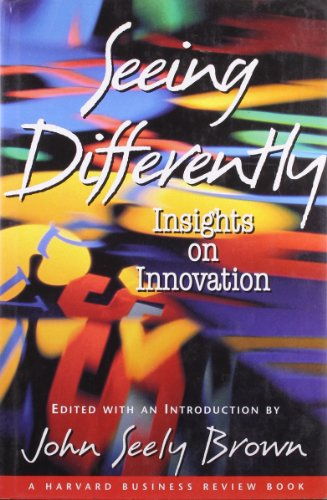 Seeing Differently Insights on Innovation (Business Review Bks.)