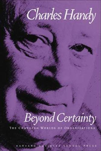 9780875847634: Beyond Certainty: The Changing Worlds of Organizations