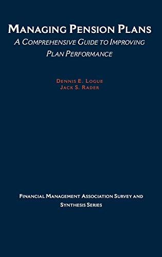 9780875847917: Managing Pension Plans: A Comprehensive Guide to Improving Plan Performance