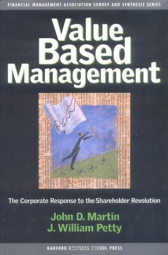 Value Based Management: The Corporate Response to: John D. Martin,