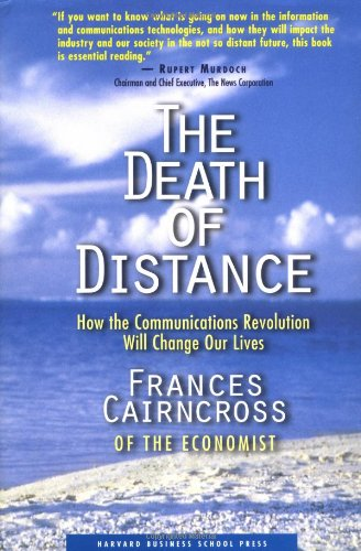 9780875848068: Death of Distance: How the Communications Revolution Will Change Our Lives