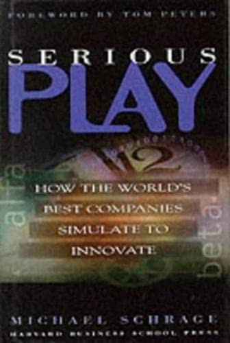 9780875848143: Serious Play: How the World's Best Companies Simulate to Innovate