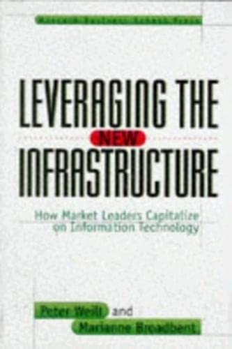 9780875848303: Leveraging the New Infrastructure: How Market Leaders Capitalize on Information Technology