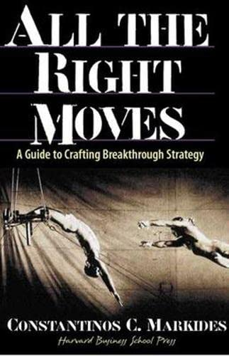 9780875848334: All the Right Moves: A Guide to Crafting Breakthrough Strategy