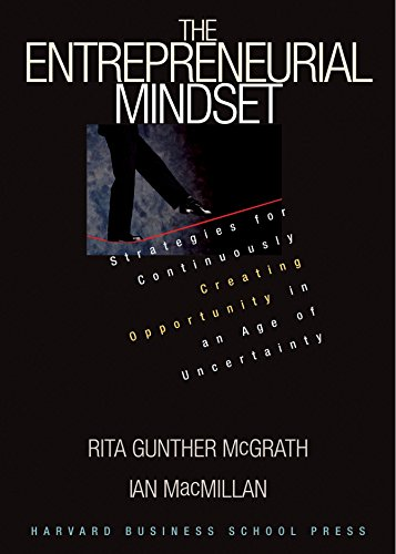 9780875848341: The Entrepreneurial Mindset: Strategies for Continuously Creating Opportunity in an Age of Uncertainty