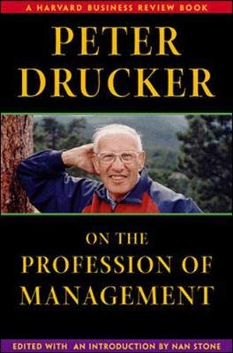 Peter Drucker on the Profession of Management: Drucker, P F