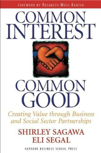 9780875848488: Common Interest, Common Good: Creating Value Through Business and Social Sector Partnerships