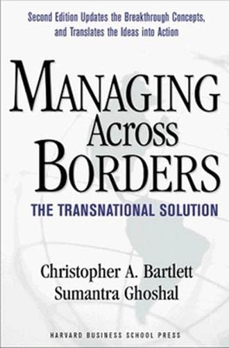 9780875848495: Managing Across Borders: The Transnational Solution, 2nd Edition