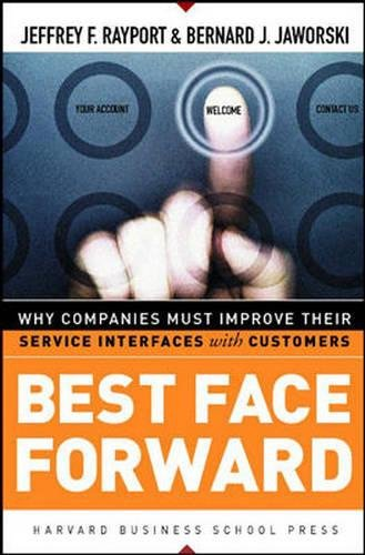 9780875848679: Best Face Forward: Why Companies Must Improve Their Service Interfaces With Customers