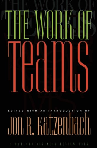 The Work of Teams: Edited, an Introduction