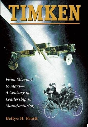 9780875848877: Timken: From Missouri to Mars-A Century of Leadership in Manufacturing