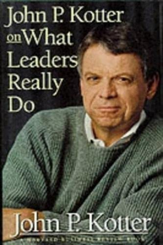 9780875848976: John P. Kotter on What Leaders Really Do (Harvard Business Review Book)