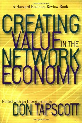 Creating Value in the Network Economy: Don Tapscott