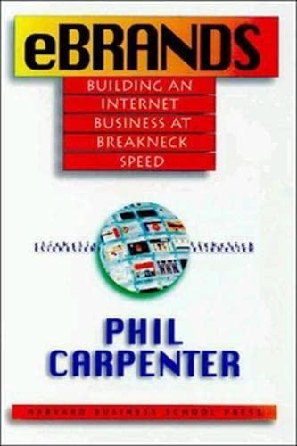 9780875849294: Ebrands: Building an Internet Business at Breakneck Speed